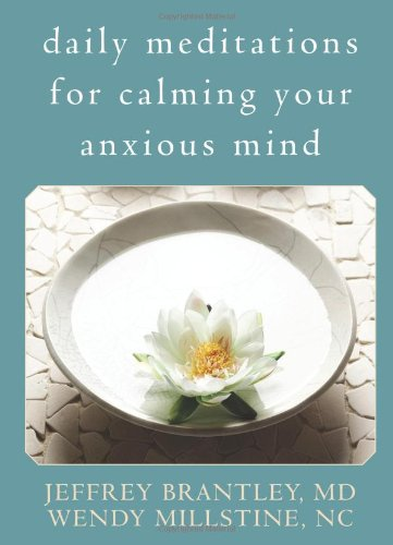 Daily Meditations for Calming Your Anxious Mind   2008 edition cover
