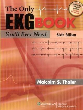 Only EKG Book You'll Ever Need  6th 2010 (Revised) edition cover