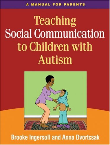 Teaching Social Communication to Children with Autism A Manual for Parents  2010 edition cover
