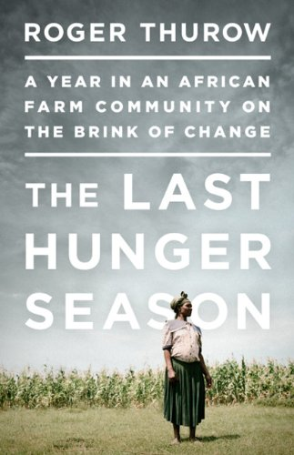 Last Hunger Season A Year in an African Farm Community on the Brink of Change N/A edition cover