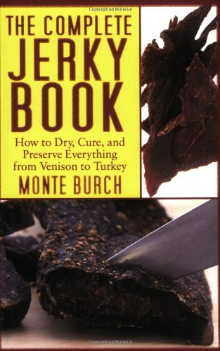 Complete Jerky Book How to Dry, Cure, and Preserve Everything from Venison to Turkey  2010 edition cover