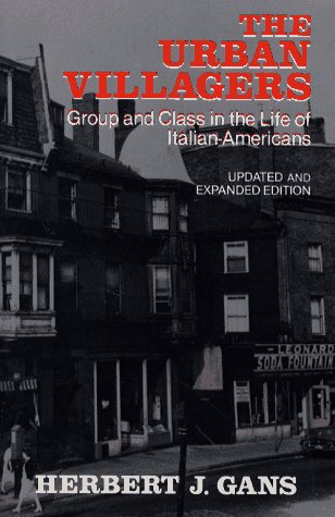 Urban Villagers Group and Class in the Life of Italian-Americans 2nd 1982 (Revised) edition cover