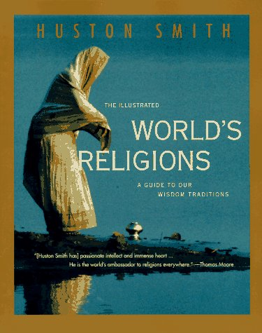 Illustrated World's Religions A Guide to Our Wisdom Traditions  1994 edition cover