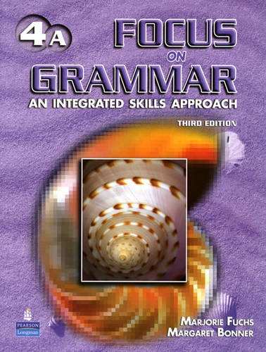 Focus on Grammar 4 An Integrated Skills Approach 3rd 2006 9780131912403 Front Cover