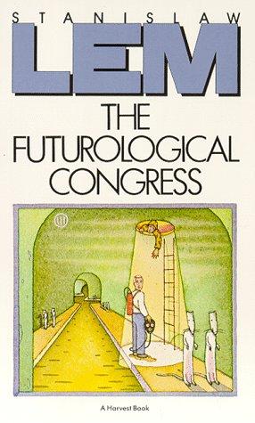 Futurological Congress From the Memories of Ijon Tichy  1985 (Reprint) edition cover