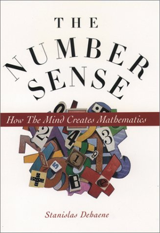 Number Sense How the Mind Creates Mathematics  1999 9780195132403 Front Cover