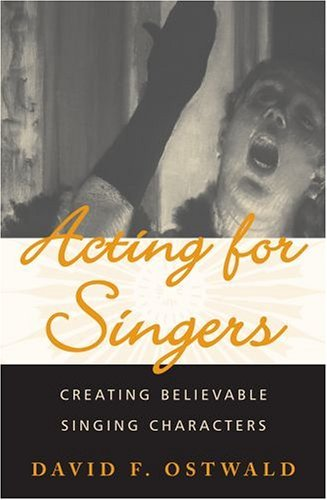 Acting for Singers Creating Believable Singing Characters  2005 edition cover