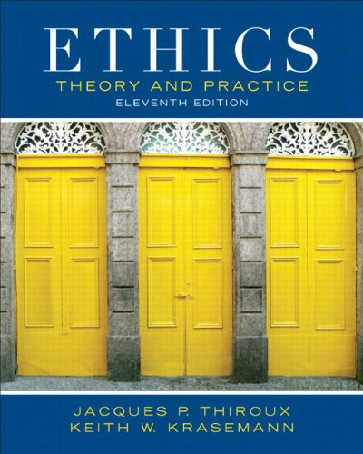 Ethics Theory and Practice 11th 2012 edition cover