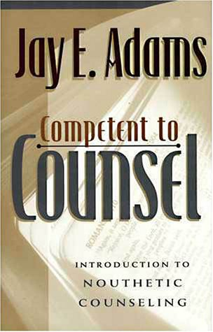 Competent to Counsel Introduction to Nouthetic Counseling  1986 edition cover