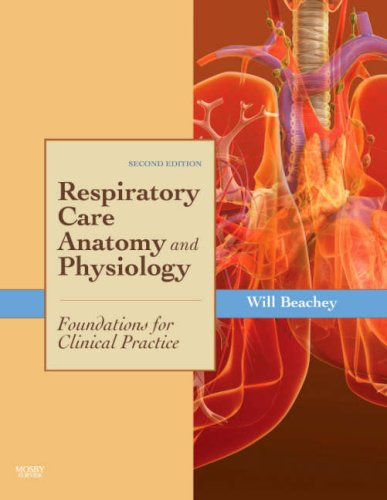 Respiratory Care Anatomy and Physiology Foundations for Clinical Practice 2nd 2007 (Revised) edition cover