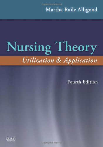 Nursing Theory Utilization and Application 4th 2010 edition cover