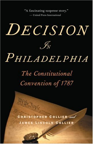Decision in Philadelphia The Constitutional Convention Of 1787 N/A edition cover