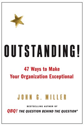 Outstanding! 47 Ways to Make Your Organization Exceptional  2010 edition cover