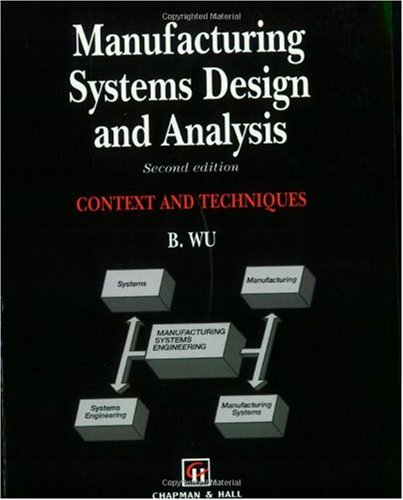 Manufacturing Systems Design and Analysis Context and Techniques 2nd 1994 edition cover