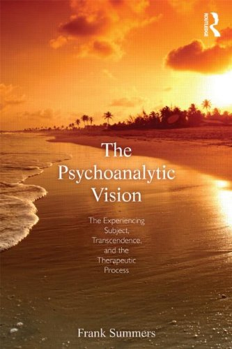 Psychoanalytic Vision The Experiencing Subject, Transcendence, and the Therapeutic Process  2013 edition cover