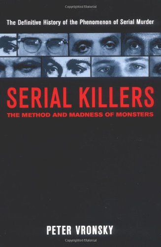 Serial Killers The Method and Madness of Monsters  2004 edition cover