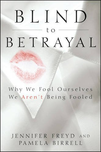 Blind to Betrayal Why We Fool Ourselves We Aren't Being Fooled  2013 edition cover