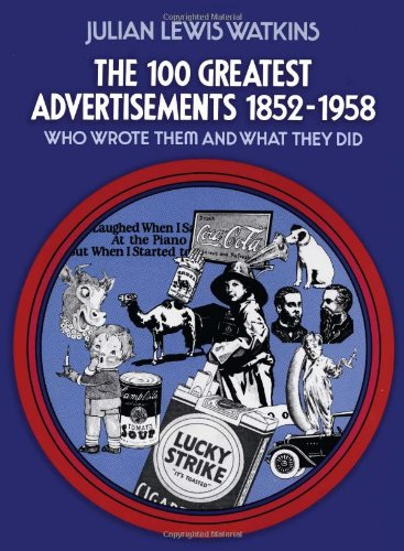 One Hundred Greatest Advertisements, Who Wrote Them and What They Did  2nd edition cover
