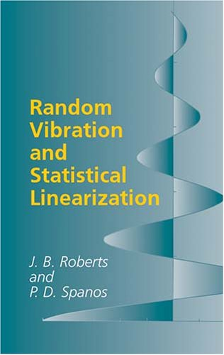 Random Vibration and Statistical Linearization   2003 edition cover