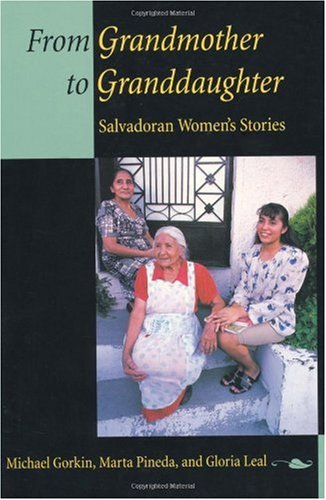 From Grandmother to Granddaughter Salvadoran Women's Stories  2000 edition cover