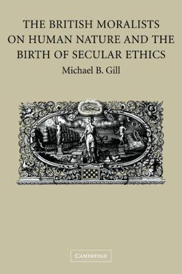 British Moralists on Human Nature and the Birth of Secular Ethics   2011 edition cover