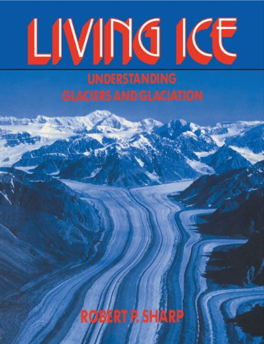 Living Ice Understanding Glaciers and Glaciation  1988 edition cover