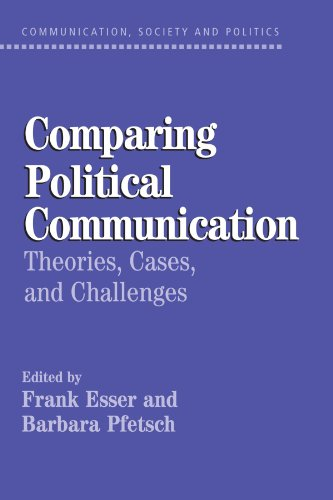Comparing Political Communication Theories, Cases, and Challenges  2004 edition cover