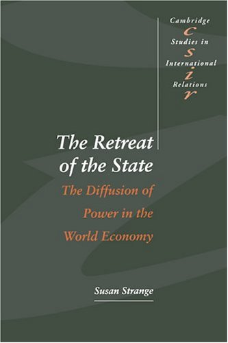 Retreat of the State The Diffusion of Power in the World Economy  1996 9780521564403 Front Cover