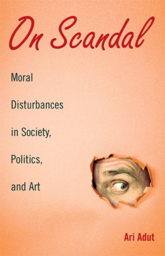 On Scandal Moral Disturbances in Society, Politics, and Art  2009 edition cover