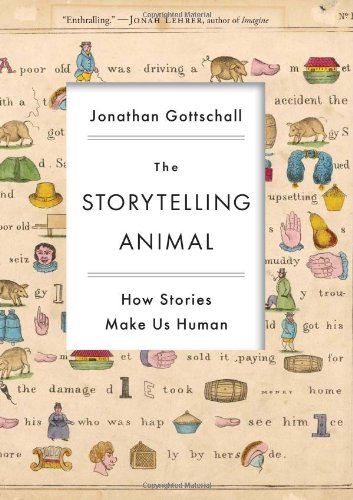Storytelling Animal How Stories Make Us Human  2012 edition cover