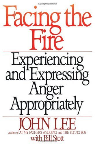 Facing the Fire Experiencing and Expressing Anger Appropriately N/A 9780553372403 Front Cover