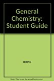 General Chemistry Study Guide : Used with ... Ebbing-General Chemistry 7th 2002 (Student Manual, Study Guide, etc.) 9780618118403 Front Cover