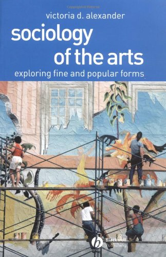 Sociology of the Arts Exploring Fine and Popular Forms  2003 edition cover