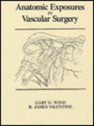 Anatomic Exposures in Vascular Surgery  1991 9780683091403 Front Cover