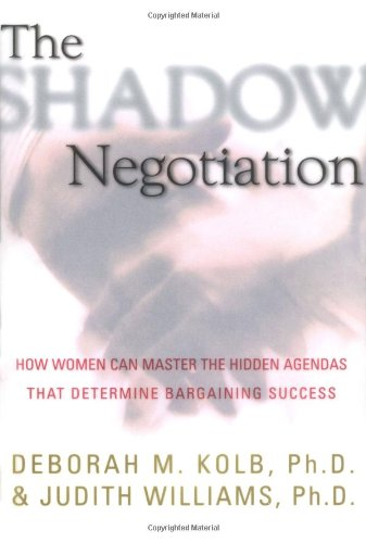 Shadow Negotiation How Women Can Master the Hidden Agendas That Determine Bargaining Success  2000 9780684838403 Front Cover