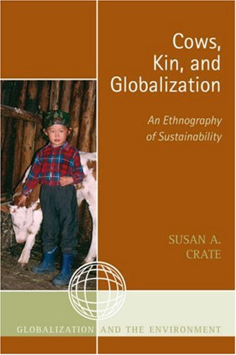Cows, Kin, and Globalization An Ethnography of Sustainability  2006 9780759107403 Front Cover