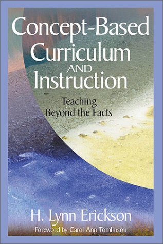 Concept-Based Curriculum and Instruction Teaching Beyond the Facts  2002 (Revised) 9780761946403 Front Cover
