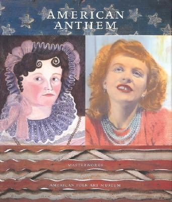 American Anthem Masterworks from the American Folk Art Museum  2001 9780810967403 Front Cover