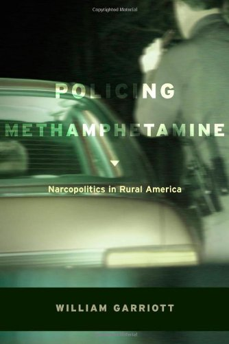 Policing Methamphetamine Narcopolitics in Rural America  2011 edition cover