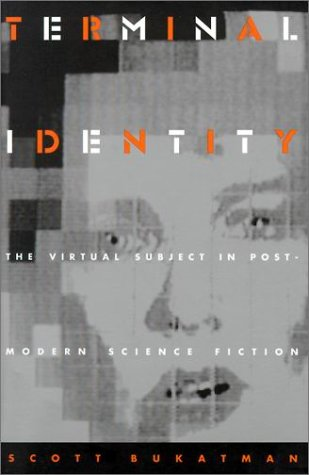 Terminal Identity The Virtual Subject in Postmodern Science Fiction  1993 edition cover