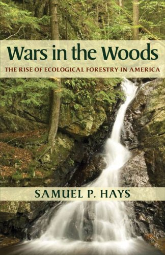 Wars in the Woods The Rise of Ecological Forestry in America  2007 edition cover
