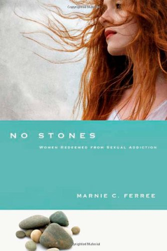 No Stones Women Redeemed from Sexual Addiction  2010 edition cover