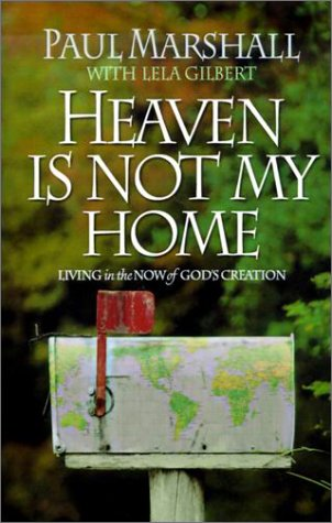 Heaven Is Not My Home Learning to Live in God's Creation N/A edition cover