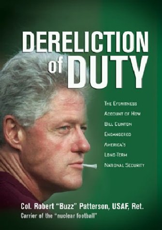 Dereliction of Duty The Eyewitness Account of How Bill Clinton Endangered America's National Security  2003 edition cover