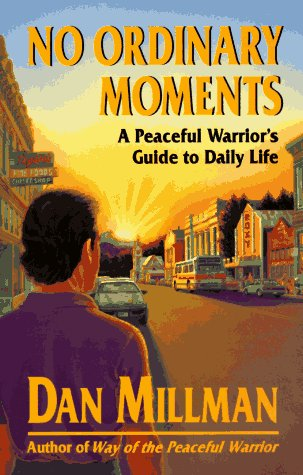 No Ordinary Moments A Peaceful Warrior's Guide to Daily Life N/A edition cover
