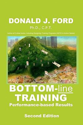 Bottom-Line Training Performance-Based Results  2005 9780976397403 Front Cover