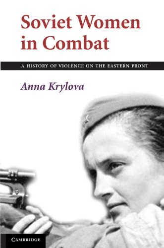 Soviet Women in Combat A History of Violence on the Eastern Front N/A edition cover