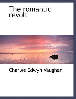 Romantic Revolt  N/A 9781116046403 Front Cover