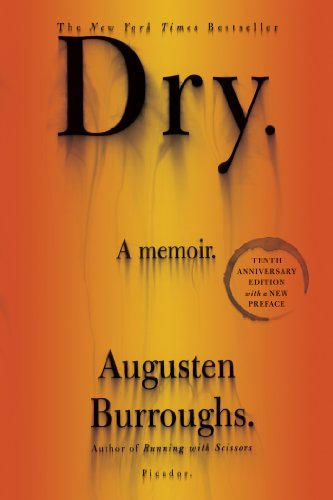 Dry A Memoir 10th 2013 edition cover