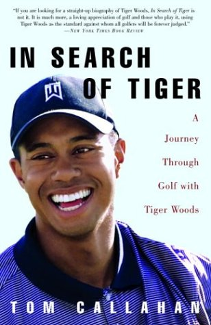 In Search of Tiger A Journey Through Golf with Tiger Woods N/A 9781400051403 Front Cover